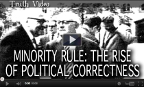 Minority Rule-The Rise of Political Correctness